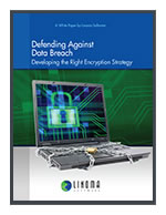 Defending Against Data Breach: Developing the Right Strategy for Data Encryption White Paper