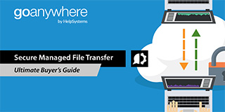 Secure Managed File Transfer - Ultimate Buyer's Guide