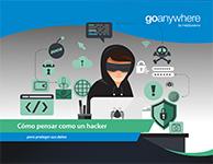 Cómo pensar como un hacker para proteger sus datos