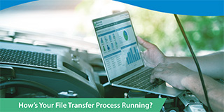 How's Your File Transfer Process Running?