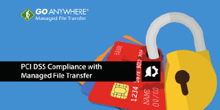 PCI DSS Compliance with Managed File Transfer