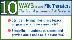 10 Ways to Make File Transfers Easier, Automated and Secure