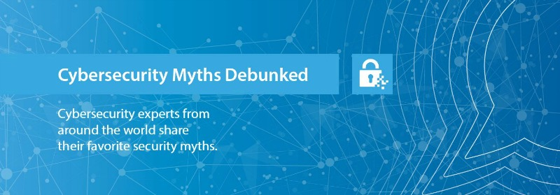 Cybersecurity Myths Busted eBook