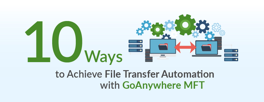 automate batch file transfers with managed file transfer software