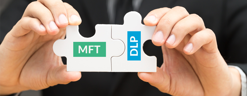 MFT and DLP Fit Well Together for Security