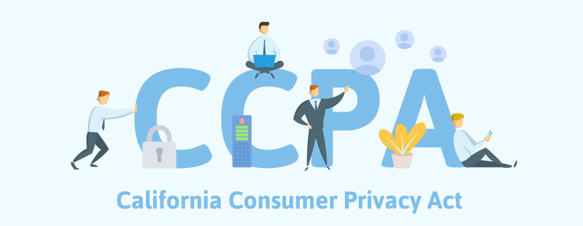CCPA, or the California Consumer Privacy Act, in big letters
