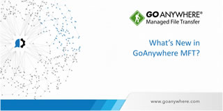 What's New in GoAnywhere 6.5?
